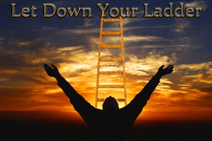 Let Down Your Ladder